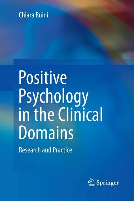 Positive Psychology in the Clinical Domains: Research and Practice Cover Image