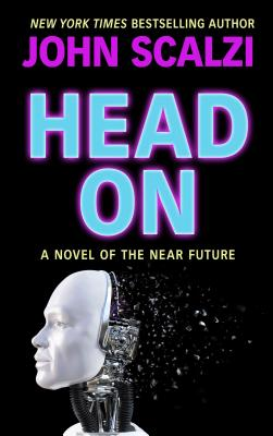 Head on: A Novel of the Near Future Cover Image