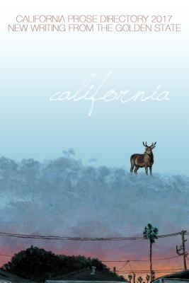 Golden State 2017: The Best New Writing from California Cover Image