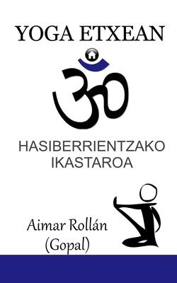 Yoga Etxean: Hasiberrientzako ikastaroa Cover Image