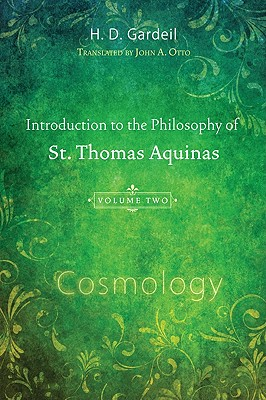 Introduction to the Philosophy of St. Thomas Aquinas, Volume II: Cosmology Cover Image