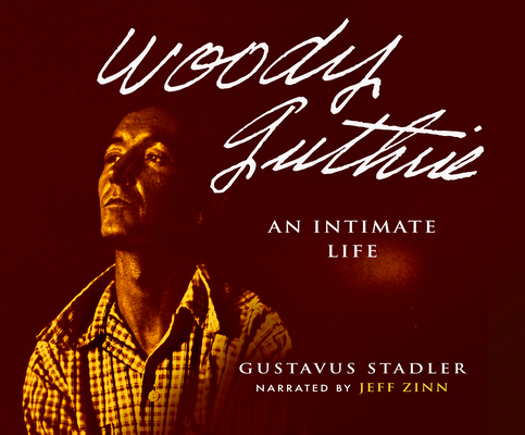 Woody Guthrie: An Intimate Life Cover Image