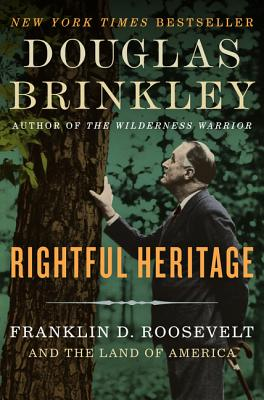 Rightful Heritage: Franklin D. Roosevelt and the Land of America Cover Image
