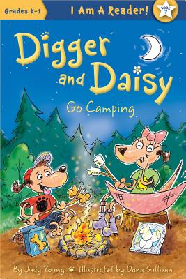Cover for Digger and Daisy Go Camping (I Am a Reader