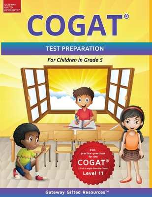 COGAT Test Prep Grade 5 Level 11: Gifted and Talented Test Preparation Book - Practice Test/Workbook for Children in Fifth Grade Cover Image