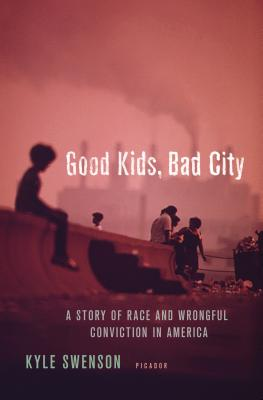 Good Kids, Bad City: A Story of Race and Wrongful Conviction in America Cover Image