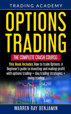 Options Trading: The Complete Crash Course: This book Includes How to trade options: A beginner's guide to investing and making profit Cover Image