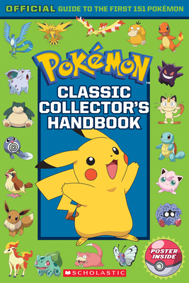Classic Collector's Handbook: An Official Guide to the First 151 Pokémon (Pokémon): An Official Guide to the First 151 Pokémon Cover Image