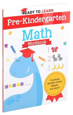 Ready to Learn: Pre-Kindergarten Math Workbook: Counting, Number Sense, Shapes, and More! Cover Image