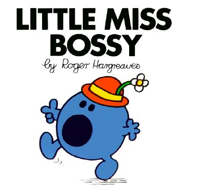 Little Miss Bossy (Mr. Men and Little Miss) Cover Image
