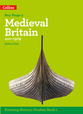 KS3 History Medieval Britain (410-1509) (Knowing History) Cover Image