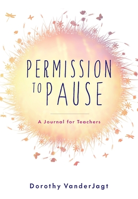 Permission to Pause: A Journal for Teachers Cover Image