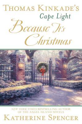 Thomas Kinkade's Cape Light: Because It's Christmas (A Cape Light Novel #17) Cover Image
