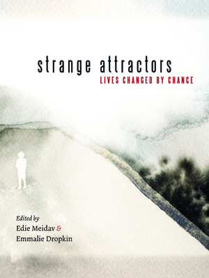 Strange Attractors: Lives Changed by Chance Cover Image