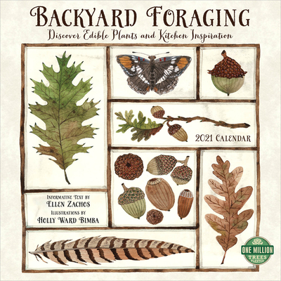 Backyard Foraging 2021 Wall Calendar: Discover Edible Plants and Kitchen Inspiration Cover Image