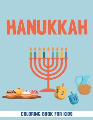 Hanukkah Coloring Book For Kids: A Jewish Holiday Gift For Kids of All Ages. Cover Image