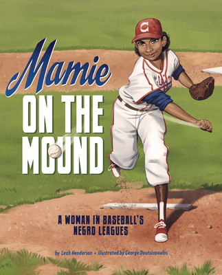 Mamie on the Mound: A Woman in Baseball's Negro Leagues cover