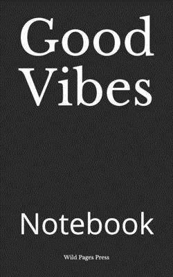 Good Vibes: Notebook Cover Image