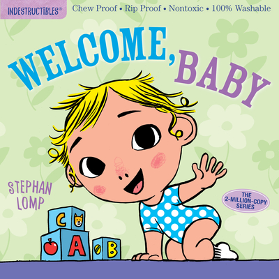 Indestructibles: Welcome, Baby: Chew Proof · Rip Proof · Nontoxic · 100% Washable (Book for Babies, Newborn Books, Safe to Chew) Cover Image