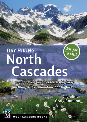 Day Hiking North Cascades: Mount Baker * North Cascades Highway * Methow Valley * Mountain Loop Highway Cover Image