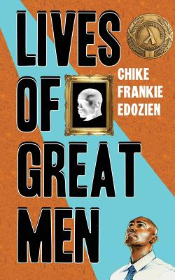Lives of Great Men: Living and Loving as an African Gay Man Cover Image