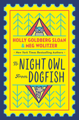 To Night Owl from Dogfish by Holly Goldberg Sloan & Meg Wolitzer