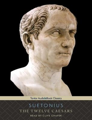 The Twelve Caesars (Tantor Audio & eBook Classics) Cover Image