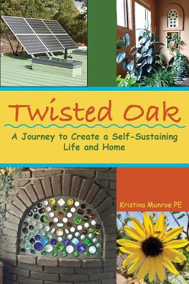 Twisted Oak: A Journey to Create a Self-Sustaining Life and Home Cover Image