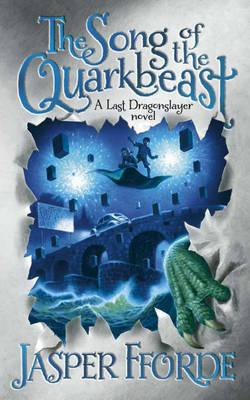 The Song of the Quarkbeast: A Last Dragonslayer Novel Cover Image
