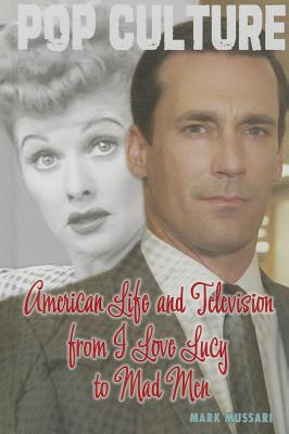 Cover for American Life and Television from I Love Lucy to Mad Men (Pop Culture in America)