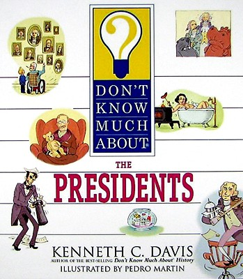 Don't Know Much about the Presidents Cover