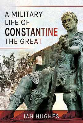 A Military Life of Constantine the Great Cover Image