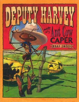 Deputy Harvey and the Ant Cow Caper Cover