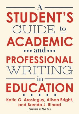 A Student's Guide to Academic and Professional Writing in Education Cover Image