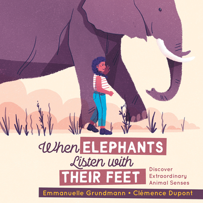 When Elephants Listen with Their Feet: Discover Extraordinary Animal Senses Cover Image