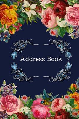 Address Book: Vintage Flower Cover: For Recording Name Address Phone Email Notes: For Office School Home Hotel 120 Pages 6x9 Inch (Gift #2) Cover Image