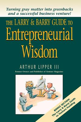 The Larry & Barry Guide to Entrepreneurial Wisdom Cover