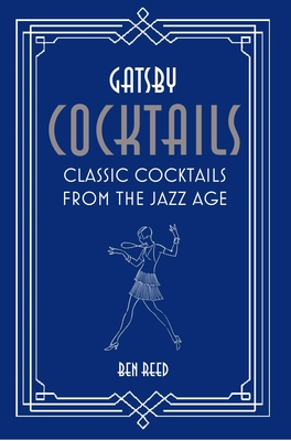 Gatsby Cocktails: Classic cocktails from the jazz age Cover Image