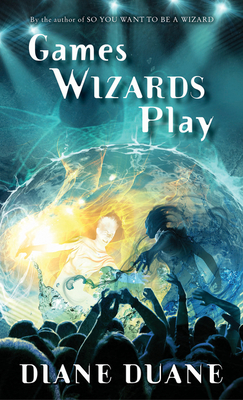 Games Wizards Play (Young Wizards Series #10) Cover Image