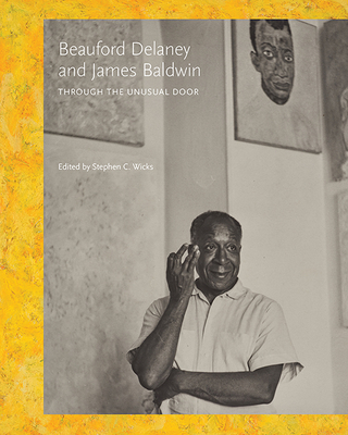 Beauford Delaney and James Baldwin: Through the Unusual Door Cover Image