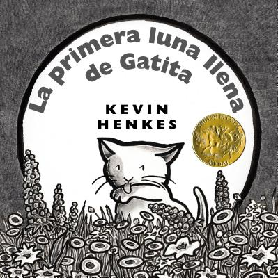 La primera luna llena de Gatita: Kitten's First Full Moon (Spanish edition) Cover Image