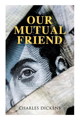 Our Mutual Friend: Illustrated Edition Cover Image