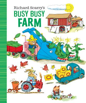 Richard Scarry's Busy Busy Farm Cover Image