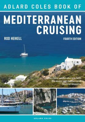 The Adlard Coles Book of Mediterranean Cruising: 4th edition Cover Image