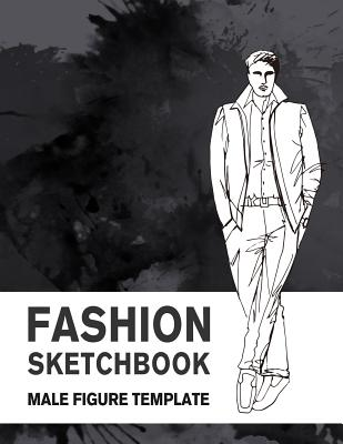 Fashion Sketchbook Male Figure Template: 440 Large Male Figure Template for Easily Sketching Your Fashion Design Styles and Building Your Portfolio Cover Image