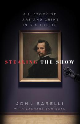 Stealing the Show: A History of Art and Crime in Six Thefts Cover Image