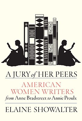 A Jury of Her Peers: American Women Writers from Anne Bradstreet to Annie Proulx Cover Image