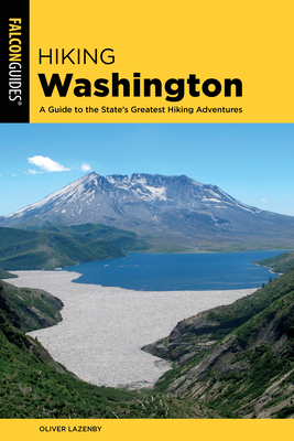 Hiking Washington: A Guide to the State's Greatest Hiking Adventures (State Hiking Guides) Cover Image