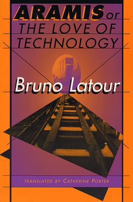 Aramis, or the Love of Technology Cover Image