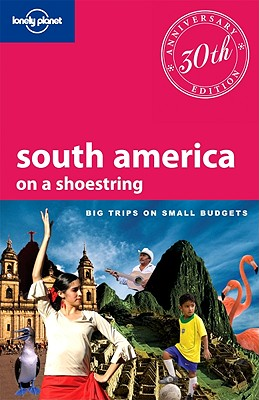 Lonely Planet South America on a Shoestring Cover Image